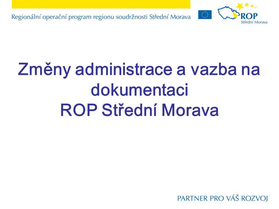 Změny administrace a vazba na dokumentaci ROP Střední Morava