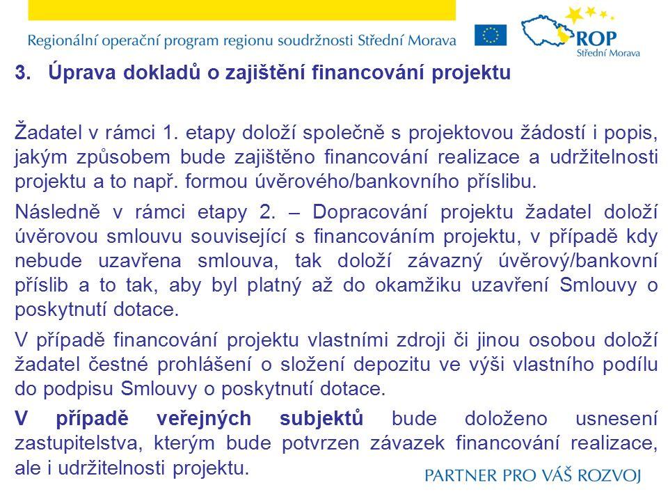 3.Úprava dokladů o zajištění financování projektu Žadatel v rámci 1.