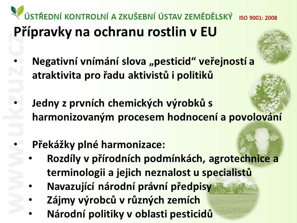 """O ÚSTŘEDNÍ KONTROLNÍ A ZKUŠEBNÍ ÚSTAV ZEMĚDĚLSKÝ www.ukzuz.cz ISO 9001: 2008 Přípravky na ochranu rostlin v EU Negativní vnímání slova """"pesticid"""" veře"""