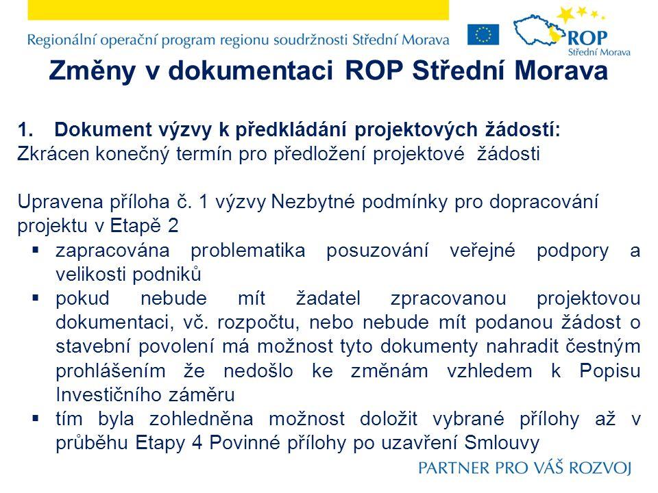 Změny v dokumentaci ROP Střední Morava 1.Dokument výzvy k předkládání projektových žádostí: Zkrácen konečný termín pro předložení projektové žádosti U