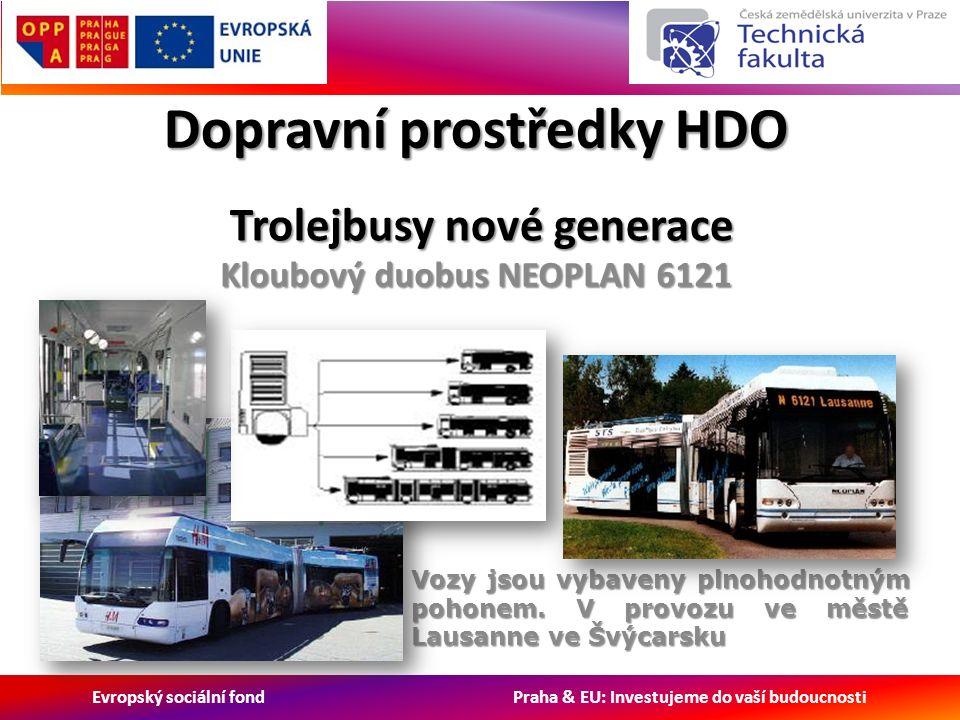 Evropský sociální fond Praha & EU: Investujeme do vaší budoucnosti Dopravní prostředky HDO Trolejbusy nové generace Trolejbusy nové generace Kloubový duobus NEOPLAN 6121 Vozy jsou vybaveny plnohodnotným pohonem.