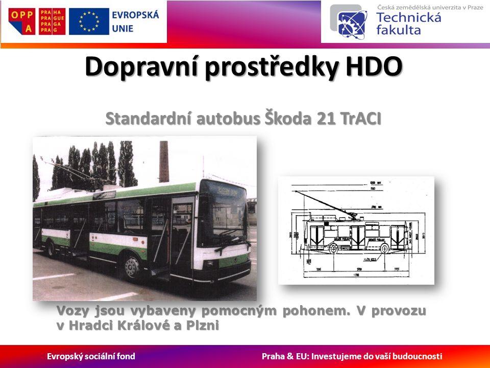 Evropský sociální fond Praha & EU: Investujeme do vaší budoucnosti Dopravní prostředky HDO Standardní autobus Škoda 21 TrACI Vozy jsou vybaveny pomocným pohonem.