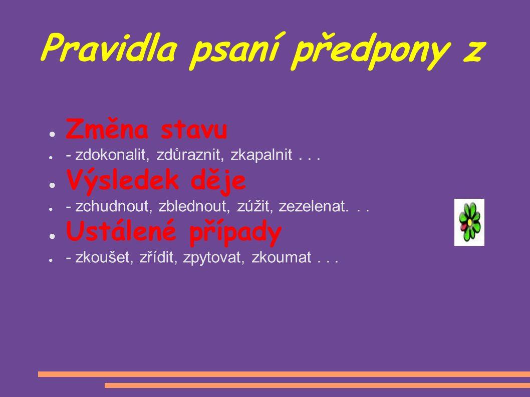 Příslovečné spřežky U příslovcí vzniklých z předložkových výrazů ( u tzv.