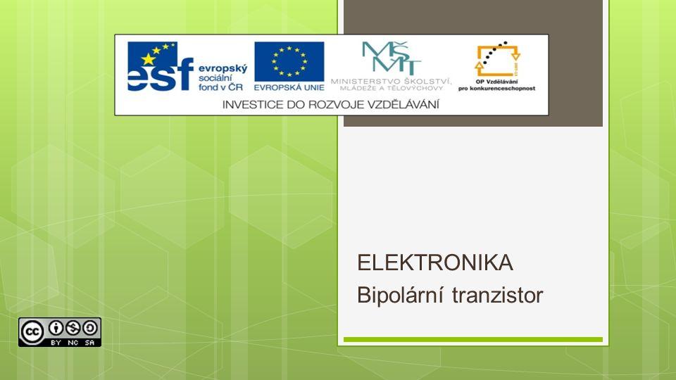 ELEKTRONIKA Bipolární tranzistor