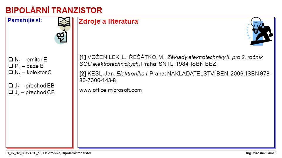 BIPOLÁRNÍ TRANZISTOR 01_02_32_INOVACE_13, Elektronika, Bipolární tranzistor Ing.