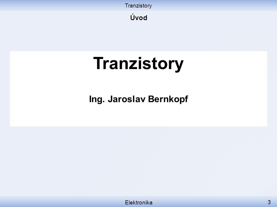 Tranzistory Elektronika 14 Když tranzistoru pustíme proud do báze,......