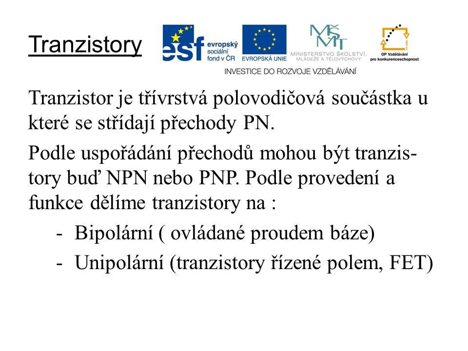1.) Bipolární tranzistory Bipolární tranzistor je třívrstvá polovodičová součástka u které se střídají přechody PN.