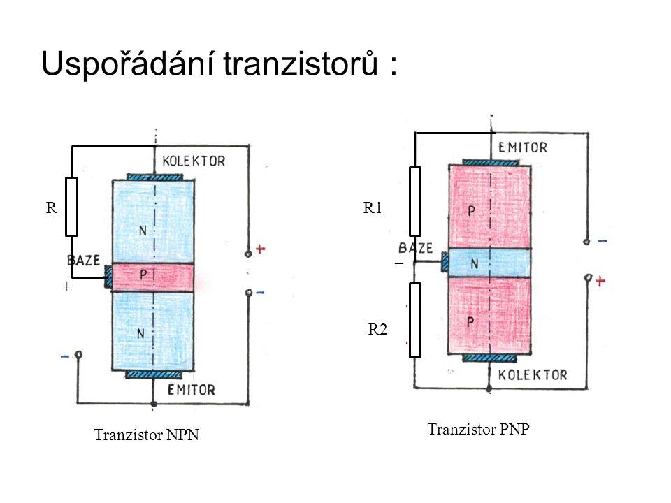 Uspořádání tranzistorů : Tranzistor PNP Tranzistor NPN + R R1 R2 _