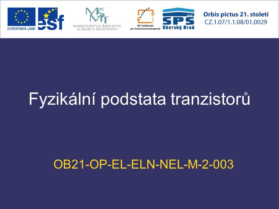 Fyzikální podstata tranzistorů OB21-OP-EL-ELN-NEL-M-2-003