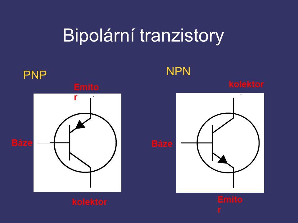 Bipolární tranzistory PNP NPN Báze Emito r Báze kolektor Emito r kolektor