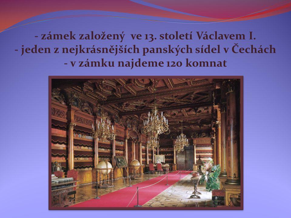 - zámek založený ve 13. století Václavem I.