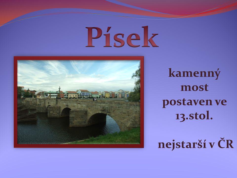 kamenný most postaven ve 13.stol. nejstarší v ČR