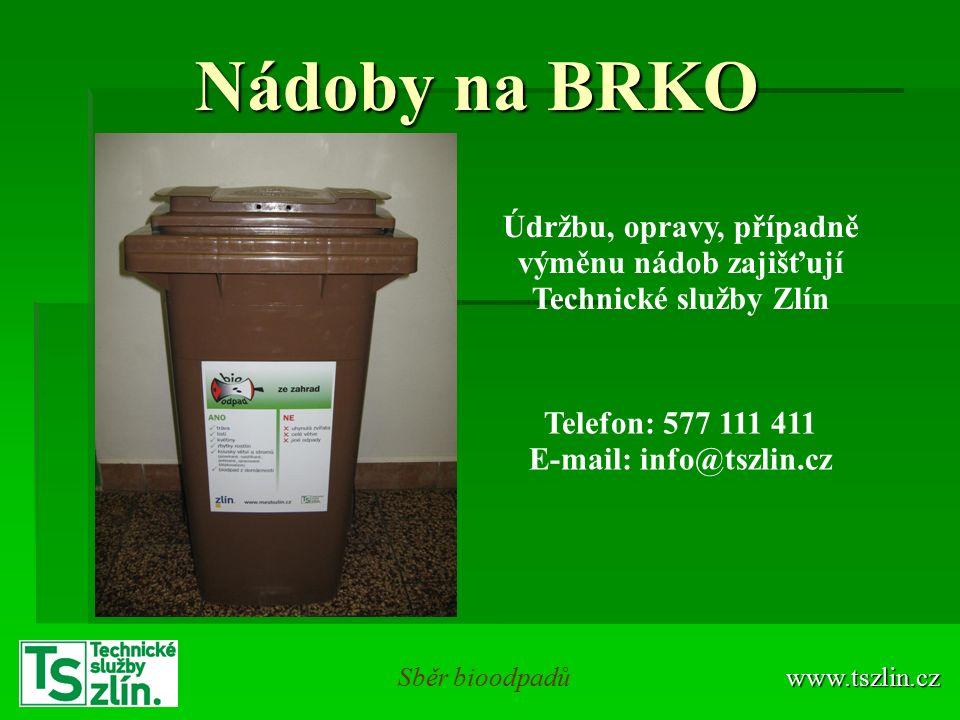 Nádoby na BRKO www.tszlin.czSběr bioodpadů Údržbu, opravy, případně výměnu nádob zajišťují Technické služby Zlín Telefon: 577 111 411 E-mail: info@tszlin.cz