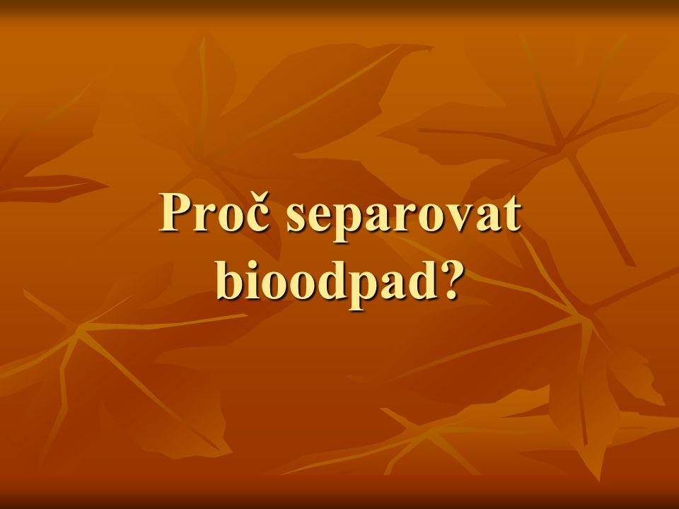 Proč separovat bioodpad?