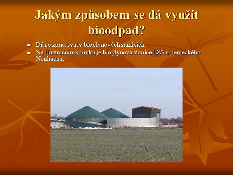 Jakým způsobem se dá využít bioodpad? Dá se zpracovat v bioplynových stanicích Dá se zpracovat v bioplynových stanicích Na ilustračním snímku je biopl