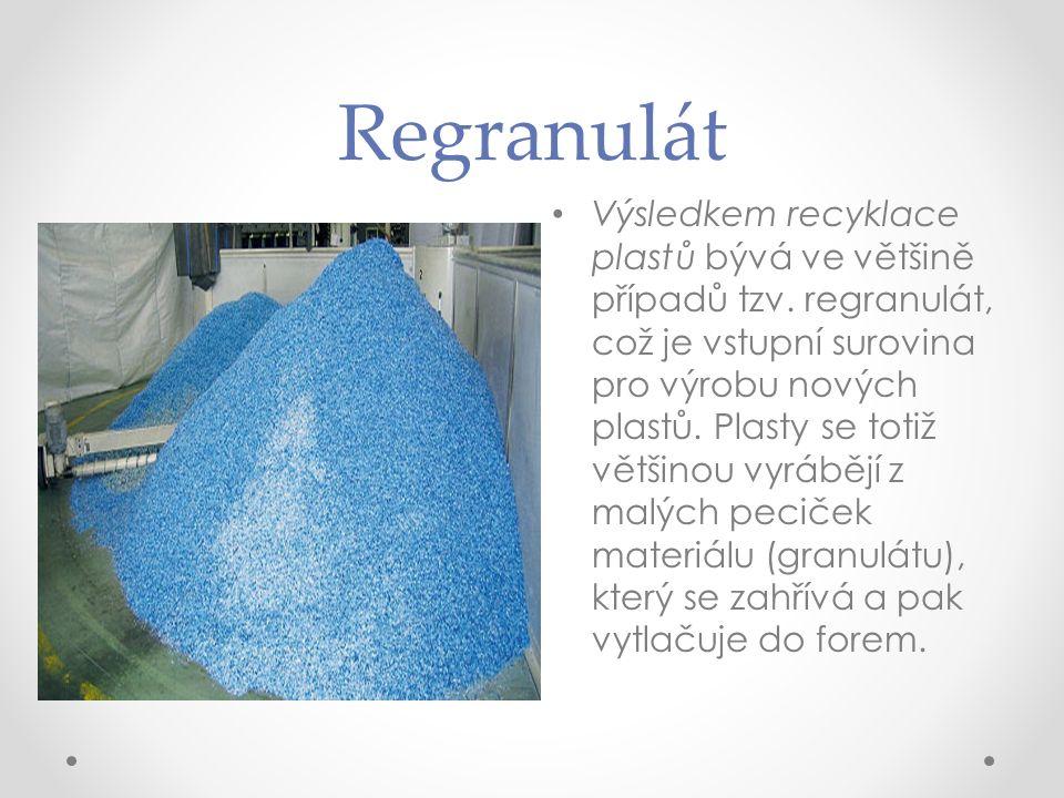 Regranulát Výsledkem recyklace plastů bývá ve většině případů tzv.