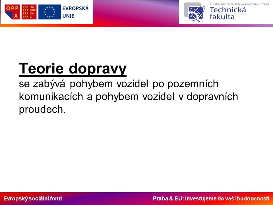 Evropský sociální fond Praha & EU: Investujeme do vaší budoucnosti Chování jednotlivých vozidel a dopravního proudu je výsledkem celé řady faktorů, které ovlivňuje: - Řidič - Vozový park - Interakce vozidlo - vozovka