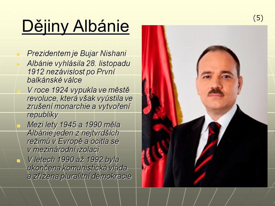 Dějiny Albánie Prezidentem je Bujar Nishani Prezidentem je Bujar Nishani Albánie vyhlásila 28.