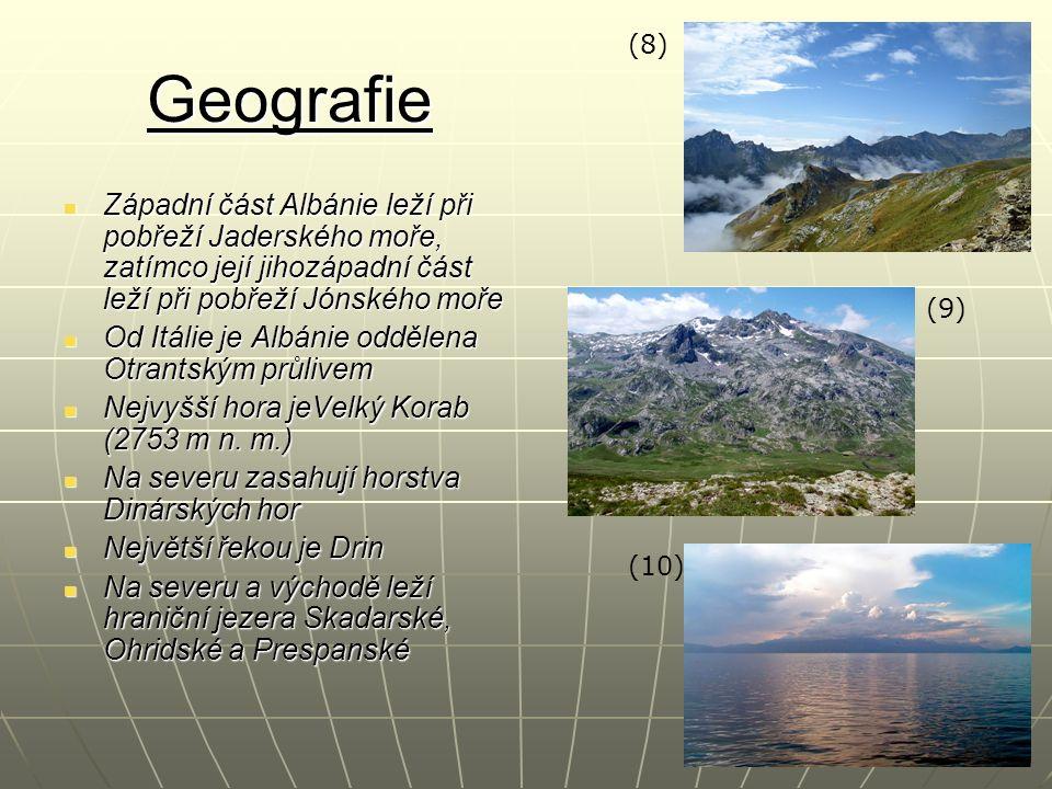 Geografie Západní část Albánie leží při pobřeží Jaderského moře, zatímco její jihozápadní část leží při pobřeží Jónského moře Západní část Albánie leží při pobřeží Jaderského moře, zatímco její jihozápadní část leží při pobřeží Jónského moře Od Itálie je Albánie oddělena Otrantským průlivem Od Itálie je Albánie oddělena Otrantským průlivem Nejvyšší hora jeVelký Korab (2753 m n.
