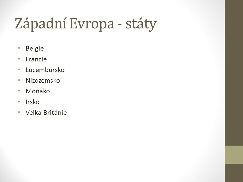 Západní Evropa - státy Belgie Francie Lucembursko Nizozemsko Monako Irsko Velká Británie