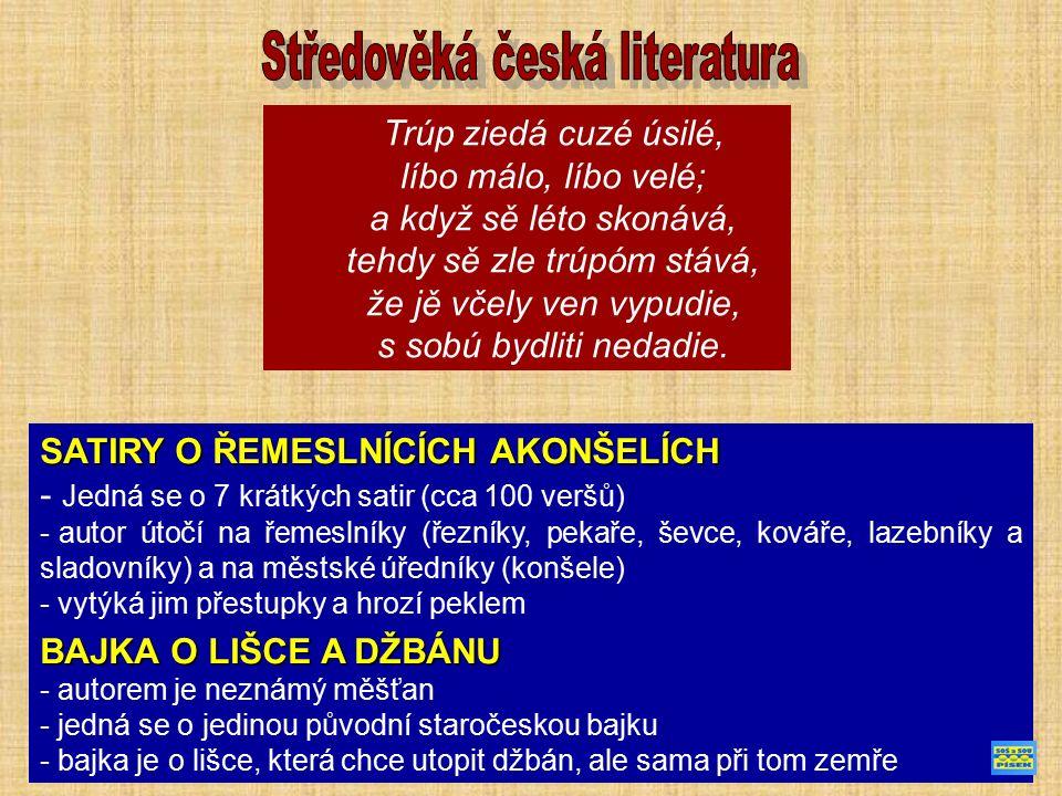 TKADLEČEK (doba vzniku kolem roku 1400) - je vrcholná skladba české umělecké prózy, která se řadí k výrazným dominantám středověké evropské literatury - název Tkadleček vznikl z tkadlec slov; - rozmluva básníka, kterého opustila milá, s Neštěstím, - zamýšlení se nad smyslem života - závěr: člověk nemá právo ovlivnit svůj osud MASTIČKÁŘ MASTIČKÁŘ – nejstarší české drama – jedná se o český překlad latinské velikonoční hry.