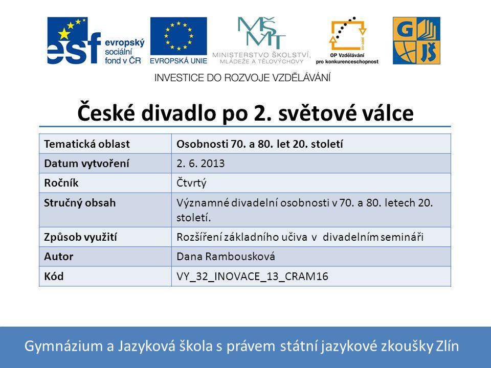 České divadlo po 2. světové válce Tematická oblastOsobnosti 70.