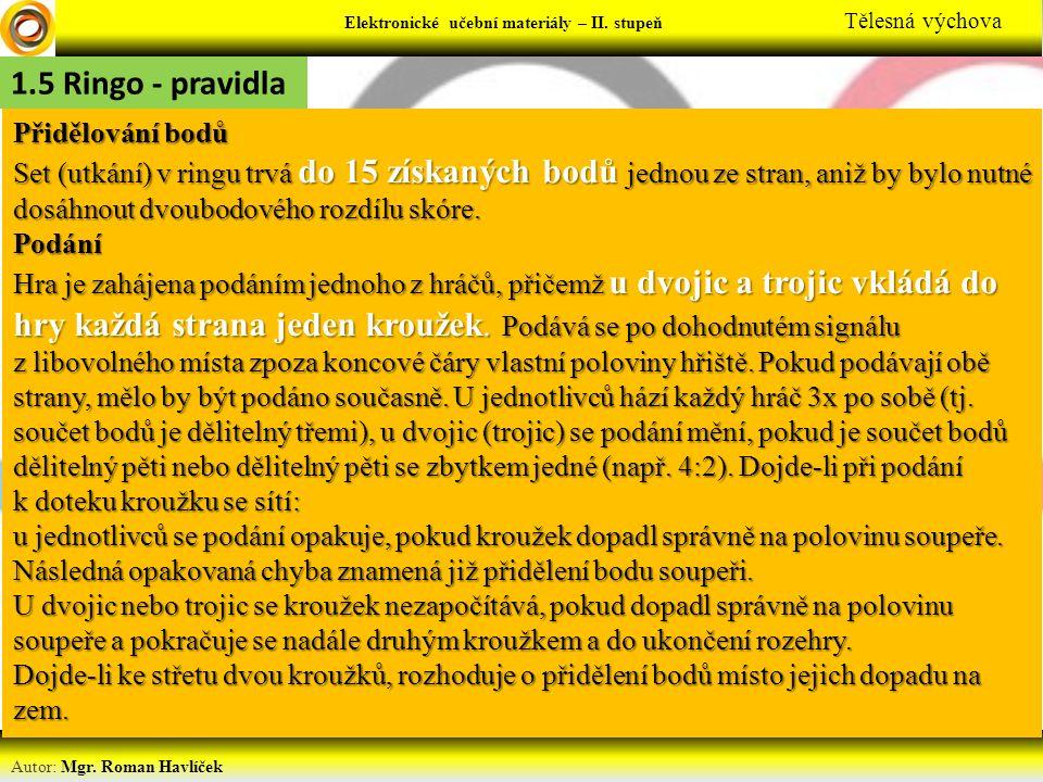 Elektronické učební materiály - … stupeň Předmět Autor: Mgr. Roman Havlíček Elektronické učební materiály – II. stupeň Tělesná výchova Přidělování bod