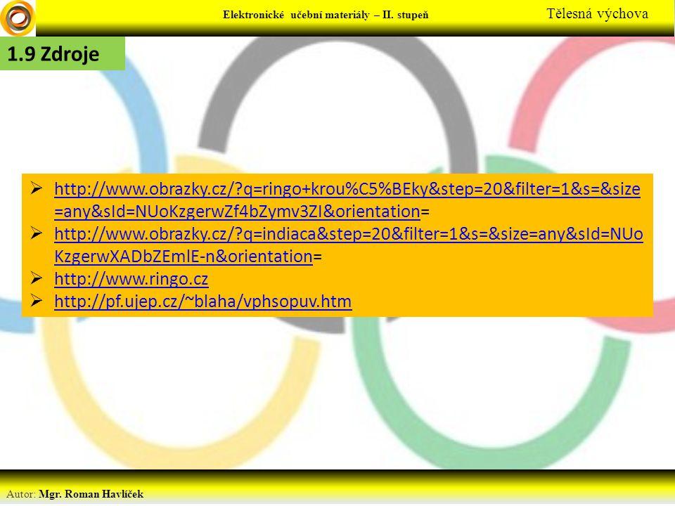 Elektronické učební materiály - … stupeň Předmět Autor: Mgr. Roman Havlíček Elektronické učební materiály – II. stupeň Tělesná výchova  http://www.ob
