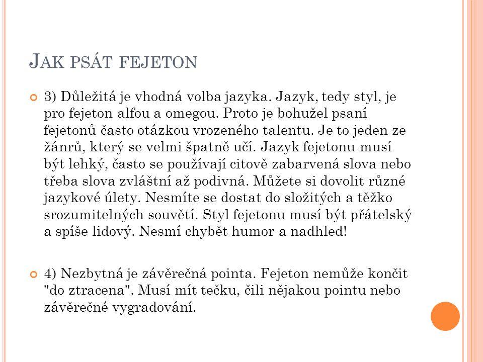 J AK PSÁT FEJETON 3) Důležitá je vhodná volba jazyka.