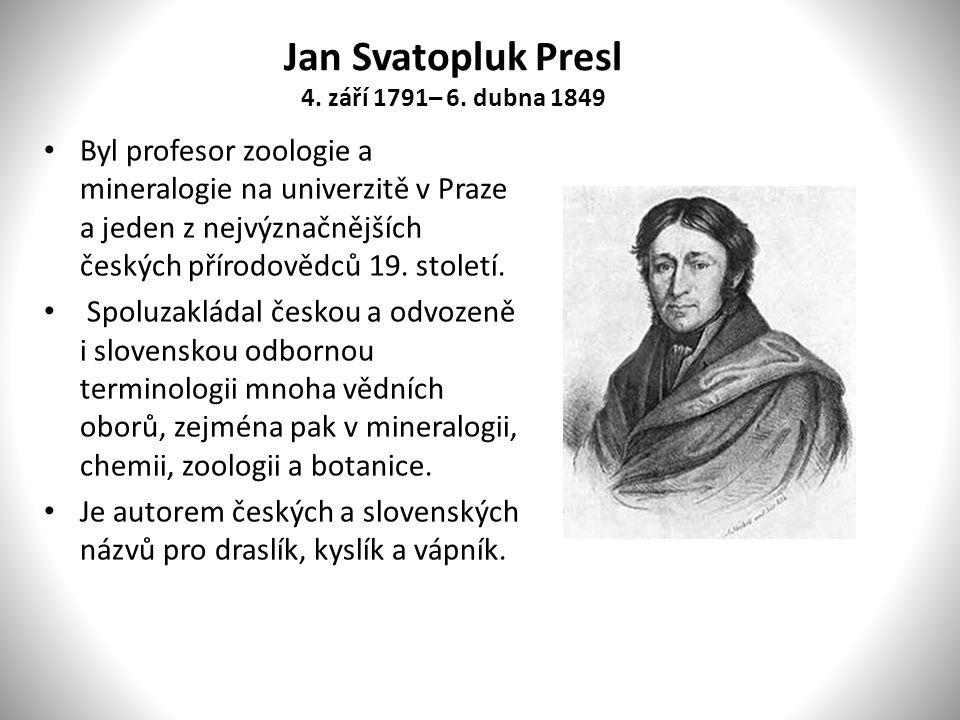 Jan Svatopluk Presl 4. září 1791– 6.