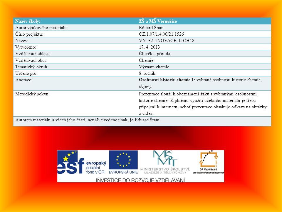 Název školy:ZŠ a MŠ Verneřice Autor výukového materiálu:Eduard Šram Číslo projektu:CZ.1.07/1.4.00/21.1526 Název:VY_32_INOVACE_II.CH18 Vytvořeno:17. 4.