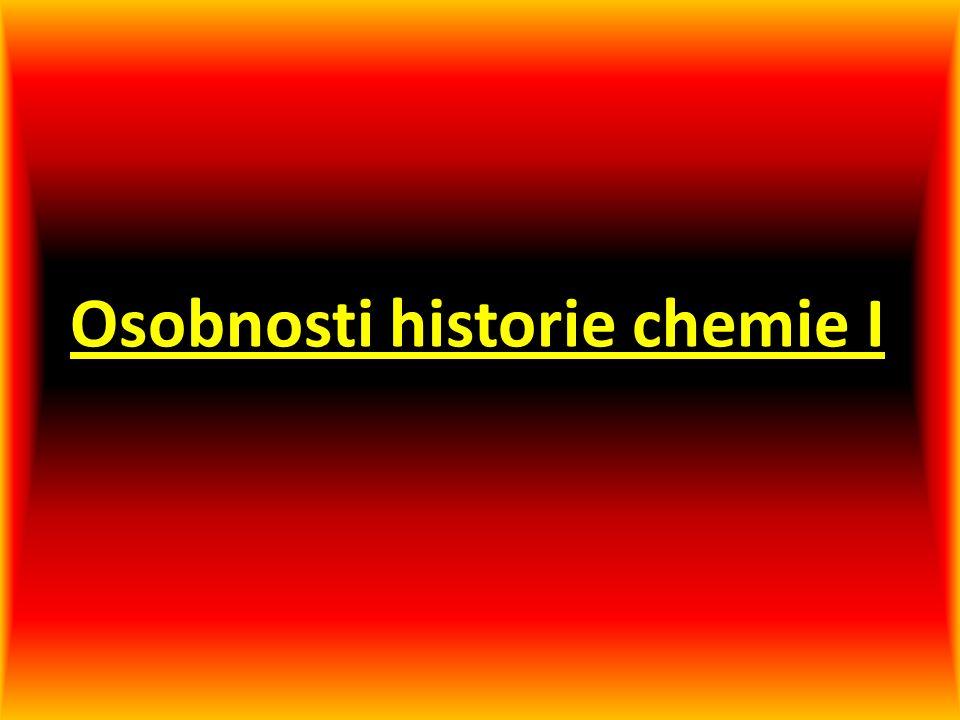 Osobnosti historie chemie I