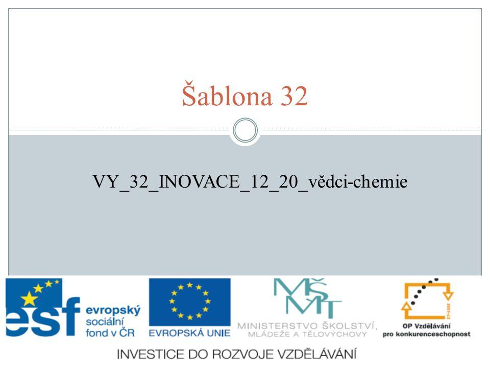 Šablona 32 VY_32_INOVACE_12_20_vědci-chemie