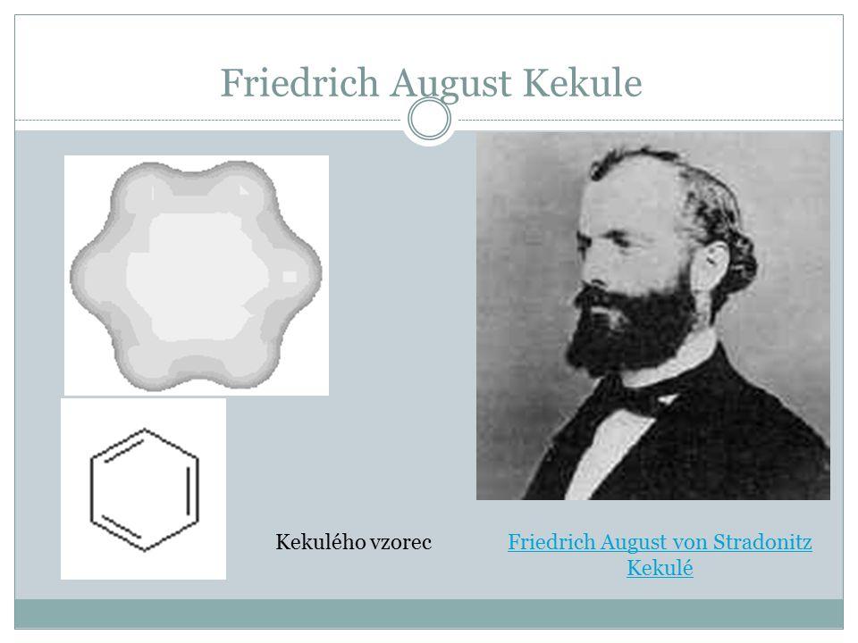 Friedrich August Kekule Kekulého vzorecFriedrich August von Stradonitz Kekulé