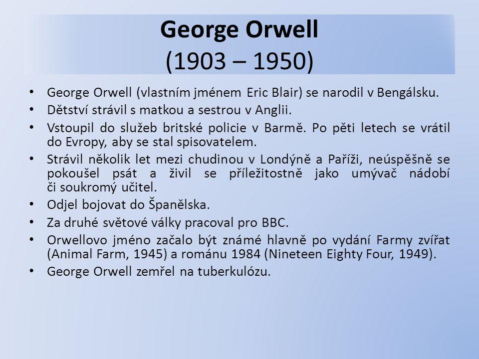 George Orwell (vlastním jménem Eric Blair) se narodil v Bengálsku.