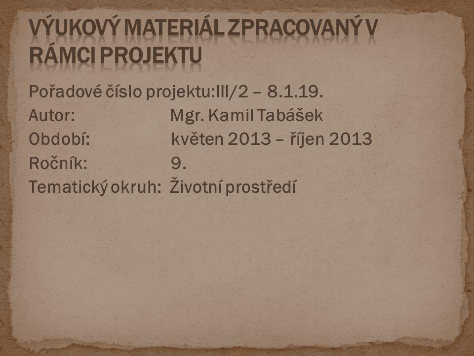 Pořadové číslo projektu:III/2 – 8.1.19. Autor: Mgr.