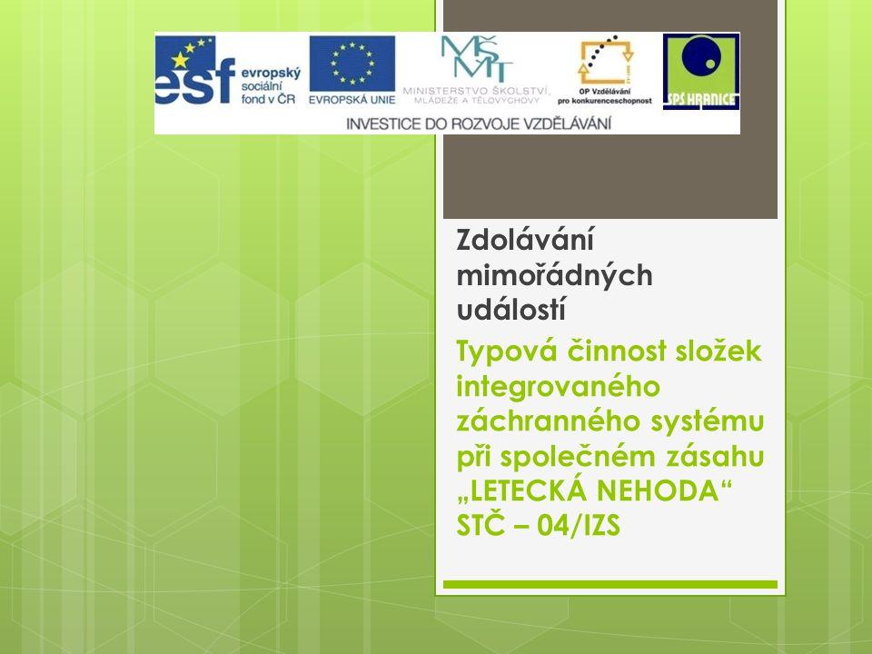 Síly a prostředky složek IZS jsou rozděleny na místě zásahu do sektorů: a) vyhledávání a záchrany, velitelem sektoru je příslušník HZS ČR.