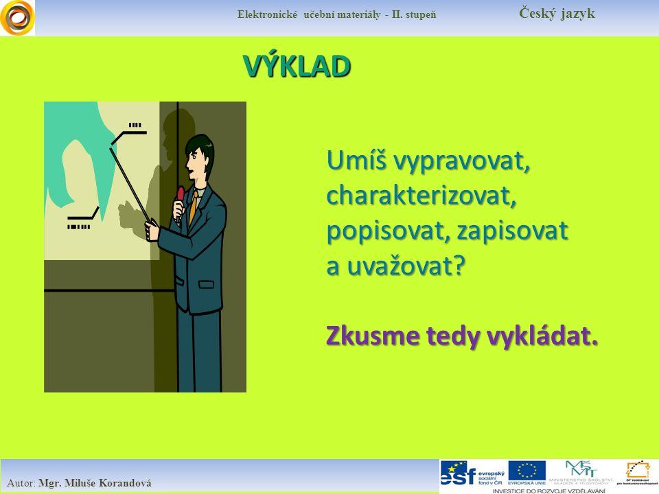 VÝKLAD Elektronické učební materiály - II. stupeň Český jazyk Autor: Mgr.