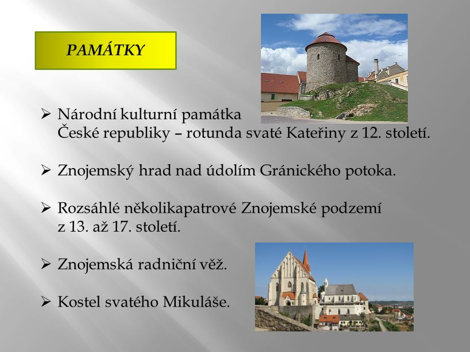 PAMÁTKY  Národní kulturní památka České republiky – rotunda svaté Kateřiny z 12.