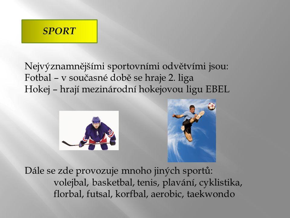 SPORT Nejvýznamnějšími sportovními odvětvími jsou: Fotbal – v současné době se hraje 2.