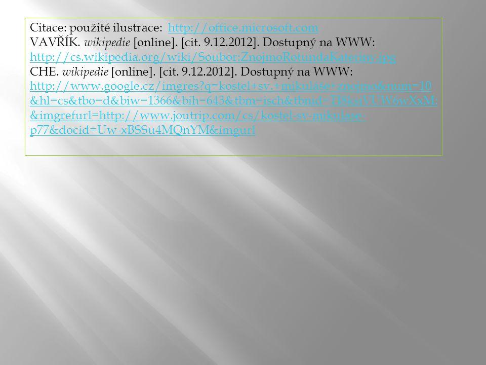 Citace: použité ilustrace: http://office.microsoft.comhttp://office.microsoft.com VAVŘÍK.
