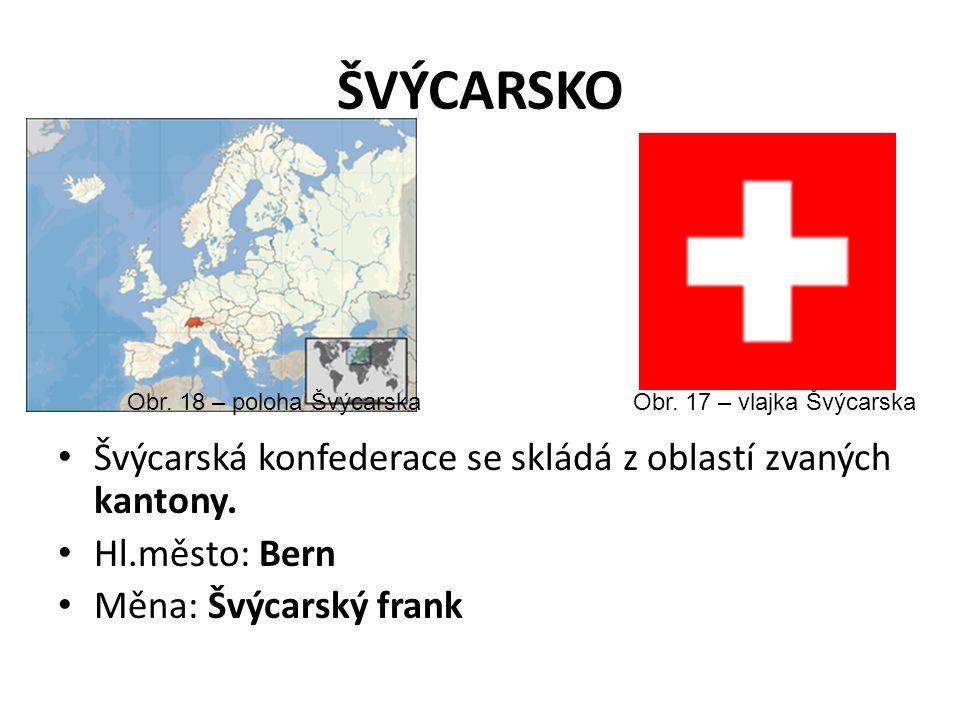 ŠVÝCARSKO Švýcarská konfederace se skládá z oblastí zvaných kantony.