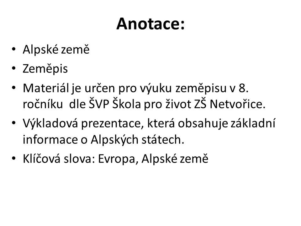 Anotace: Alpské země Zeměpis Materiál je určen pro výuku zeměpisu v 8.