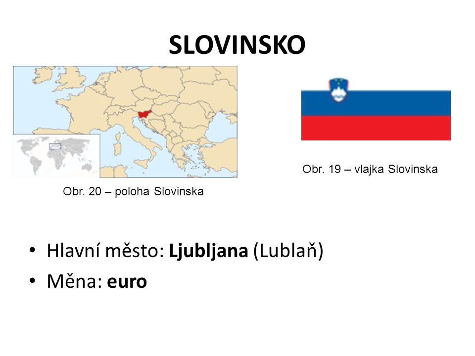 SLOVINSKO Hlavní město: Ljubljana (Lublaň) Měna: euro Obr.