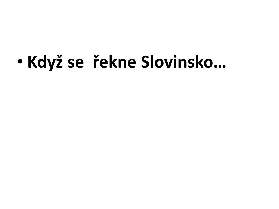Když se řekne Slovinsko…