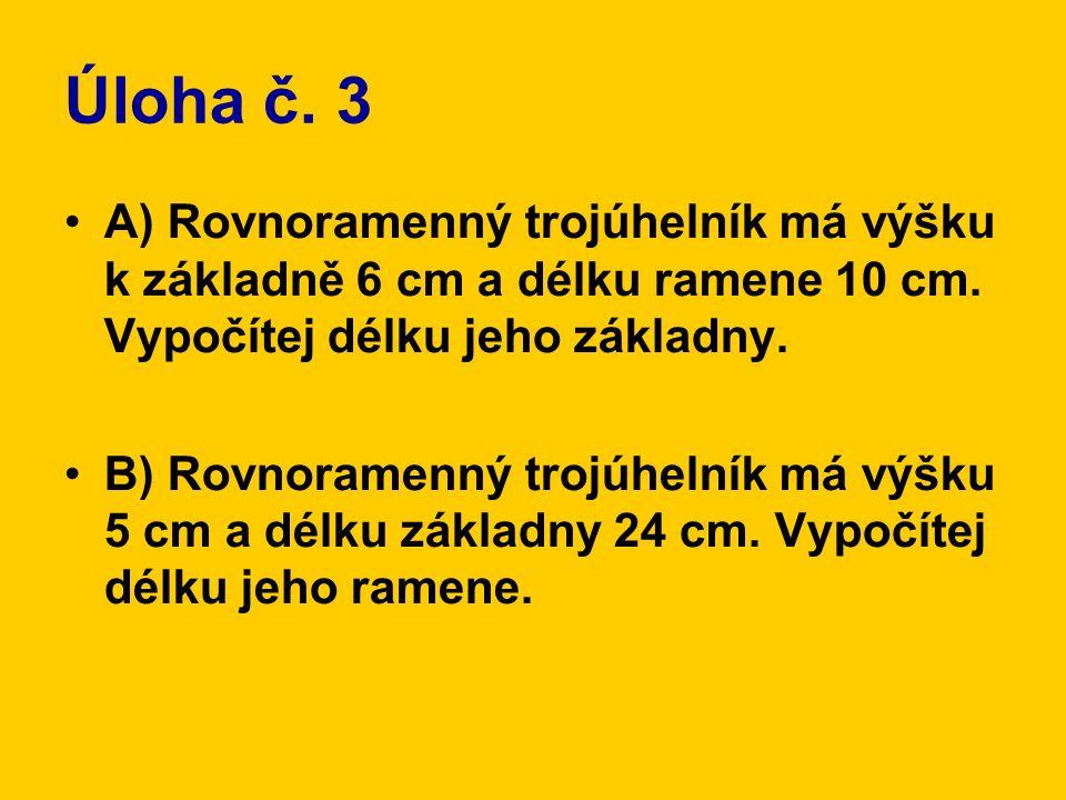Řešení úlohy č.3 A) v = 6 cm r = 10 cm z = . cm x = .