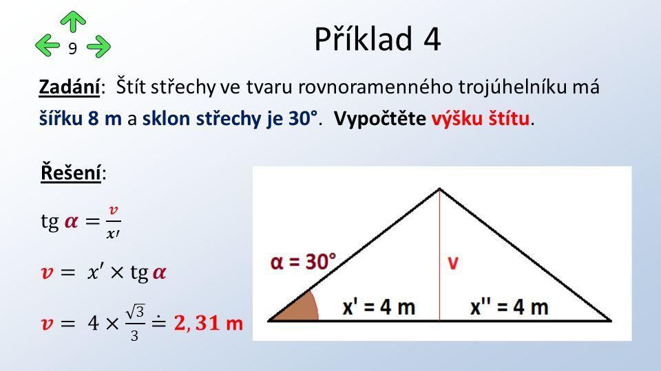 Příklad 4 9 Zadání: Štít střechy ve tvaru rovnoramenného trojúhelníku má šířku 8 m a sklon střechy je 30°.