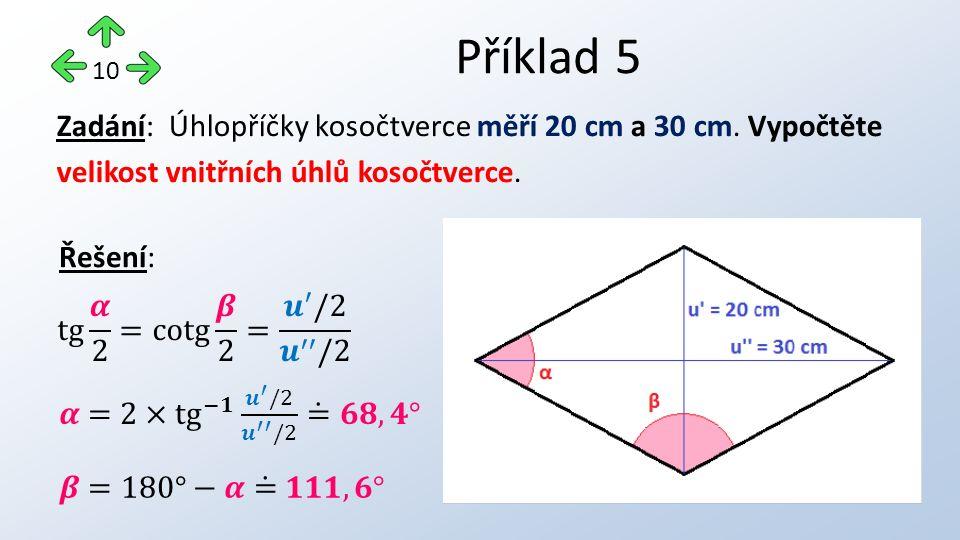Příklad 5 10 Zadání: Úhlopříčky kosočtverce měří 20 cm a 30 cm.