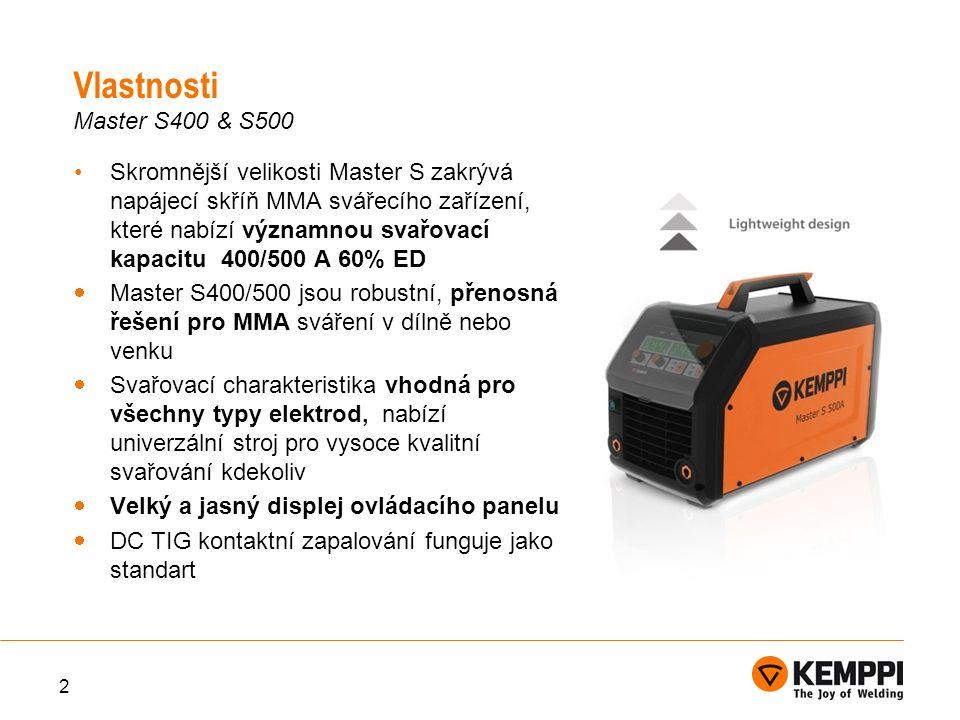 Skromnější velikosti Master S zakrývá napájecí skříň MMA svářecího zařízení, které nabízí významnou svařovací kapacitu 400/500 A 60% ED  Master S400/500 jsou robustní, přenosná řešení pro MMA sváření v dílně nebo venku  Svařovací charakteristika vhodná pro všechny typy elektrod, nabízí univerzální stroj pro vysoce kvalitní svařování kdekoliv  Velký a jasný displej ovládacího panelu  DC TIG kontaktní zapalování funguje jako standart 2 Vlastnosti Master S400 & S500