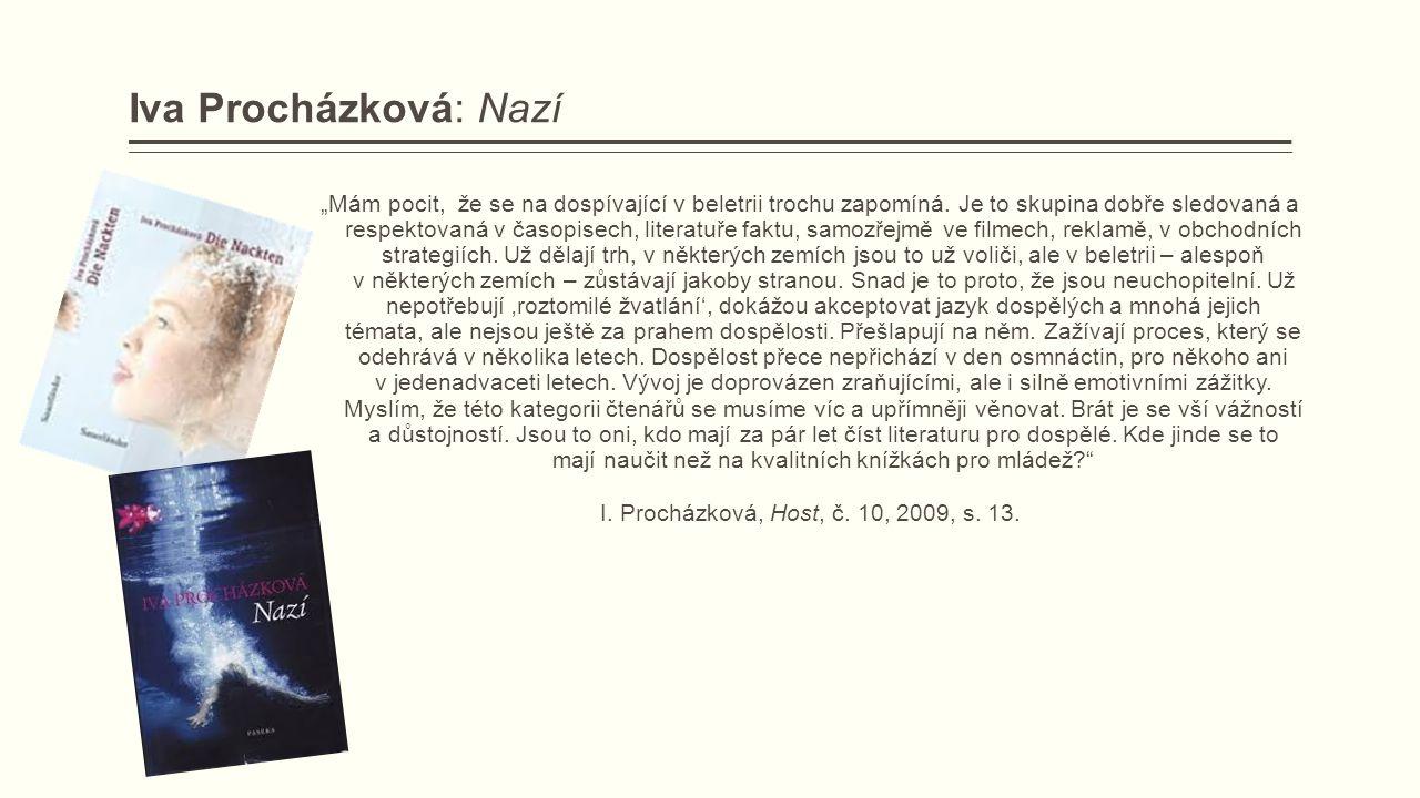 """Iva Procházková: Nazí """"Mám pocit, že se na dospívající v beletrii trochu zapomíná."""